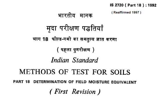 IS 2720 (PART 18) -1992 INDIAN STANDARD METHODS OF TEST FOR SOILS DETERMINATION OF FIELD MOISTURE EQUIVALENT (FIRST REVISION).