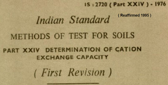 IS-2720 (PART 24)-1976 INDIAN STANDARD METHODS OF TEST FOR SOILS DETERMINATION OF CATION EXCHANGE CAPACITY.(FIRST REVISION)