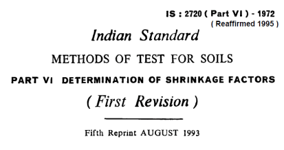 IS: 2720 (PART 6)-1972 INDIAN STANDARD METHODS OF TEST FOR SOILS DETERMINATION OF SHRINKAGE FACTORS (FIRST REVISION).