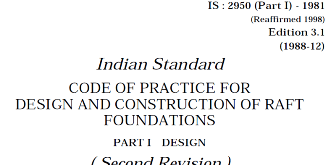 IS 2950(PART 1)-1981 INDIAN STANDARD CODE OF PRACTICE FOR DESIGN AND CONSTRUCTION OF RAFT FOUNDATIONS-PART 1 DESIGN.