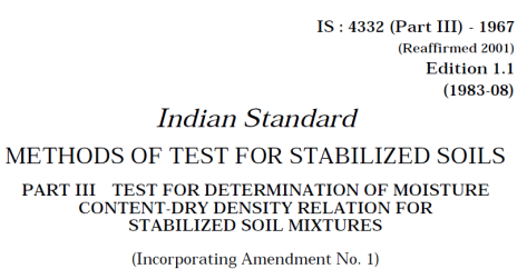 IS 4332 (PART 3)-1967 INDIAN STANDARD METHODS OF TEST FOR STABILIZED SOILS DETERMINATION OF MOISTURE CONTENT DRY DENSITY RELATION FOR STABILIZED SOIL MIXTURES.