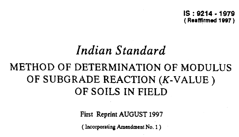 IS-9214-1979 INDIAN STANDARD METHODS OF DETERMINATION OF MODULES OF SUBGRADE REACTION (K-VALUE) OF SOILS IN FIELD