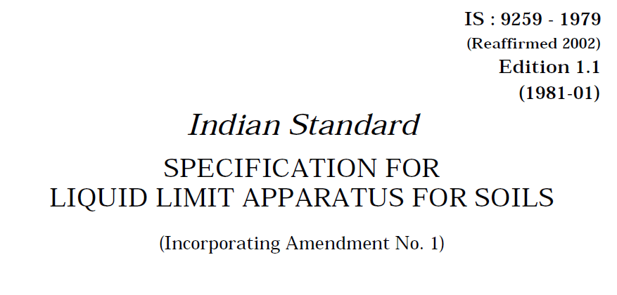 IS-9259-1979 INDIAN STANDARD SPECIFICATION FOR LIQUID LIMIT APPARATUS FOR SOILS.