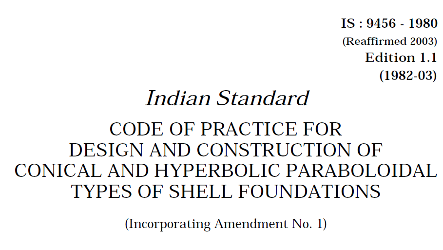 IS 9456 -1980 INDIAN STANDARD CODE OF PRACTICE FOR DESIGN AND CONSTRUCTION OF CONICAL AND HYPERBOLIC PARABOLOIDAL TYPES OF SHELL FOUNDATIONS