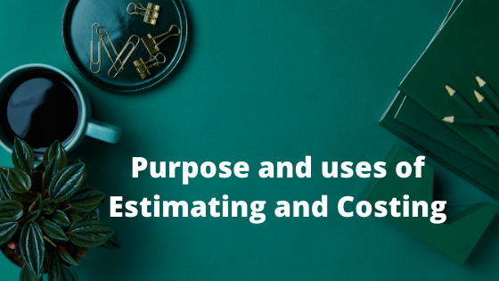 LEARN : Purpose of detailed estimate,Use of estimation,computing the quantities,purpose of estimate,use of estimate,what is estimate.purpose of estimating and costing,what is the use of estimating and costing,what is the purpose of estimate,define purpose and uses of estimate