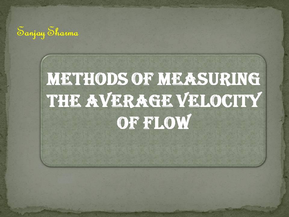 Measuring the average velocity of flow