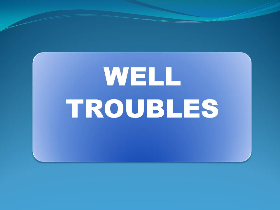 Well Troubles