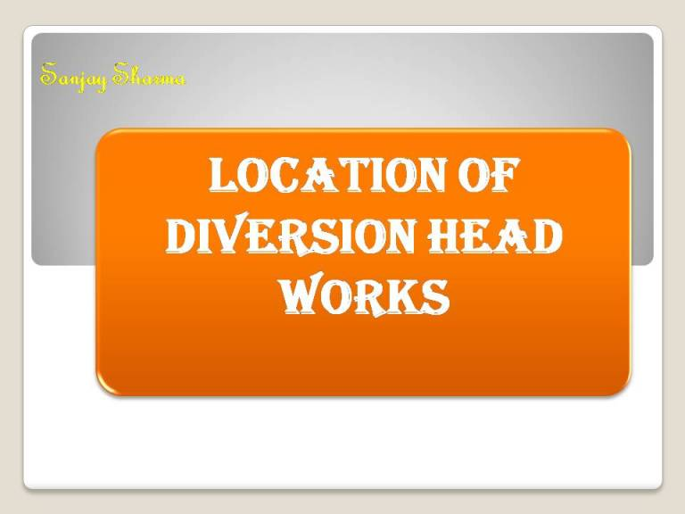 Read more about the article Location of diversion head works