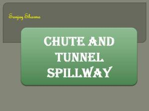 Chute and Tunnel spillway