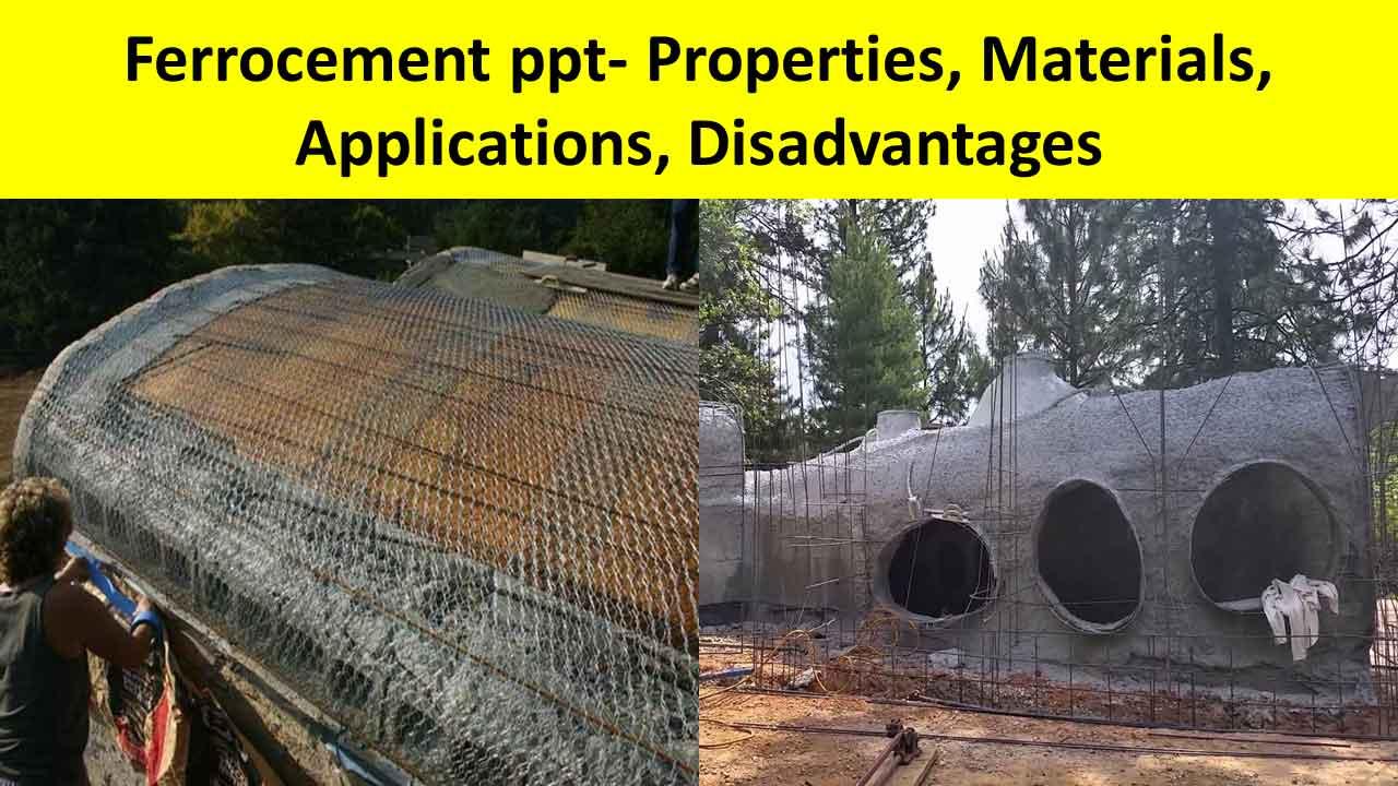 Ferrocement ppt- Properties, Materials, Applications, Disadvantages
