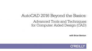 AutoCAD 2016 Video Tutorials Beyond the Basics