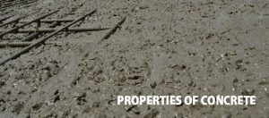 IMPORTANT PROPERTIES OF CONCRETE