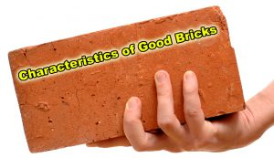 Characteristics of Good Bricks