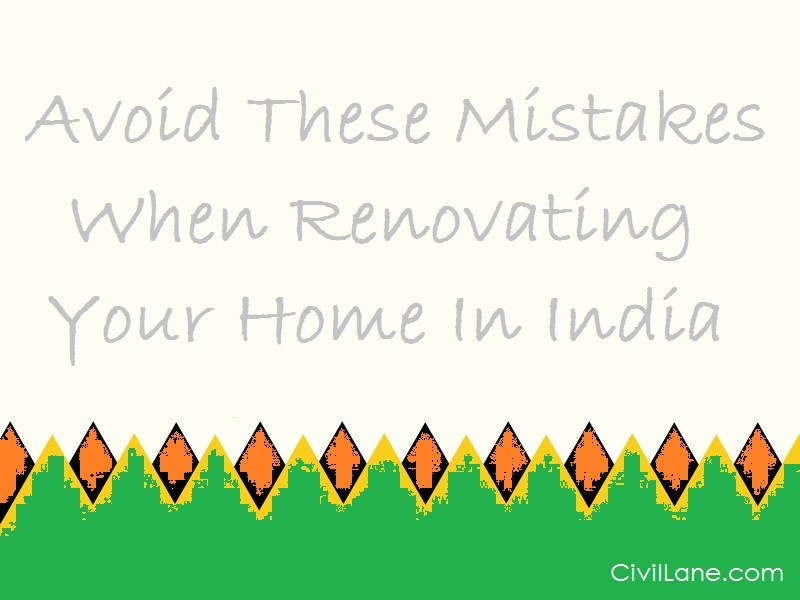 Avoid These Mistakes When Renovating Your Home In India