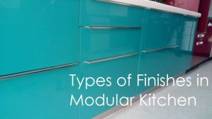 Types of finishes in modular kitchen