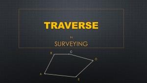 Traverse in Surveying | Civil Survey Engineering