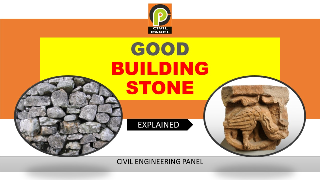 CHARACTERISTICS OF GOOD BUILDING STONE IN CONSTRUCTION WORK