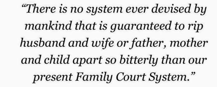 no-system-ever-devised-to-cause-so-much-harm-as-family-court-2016