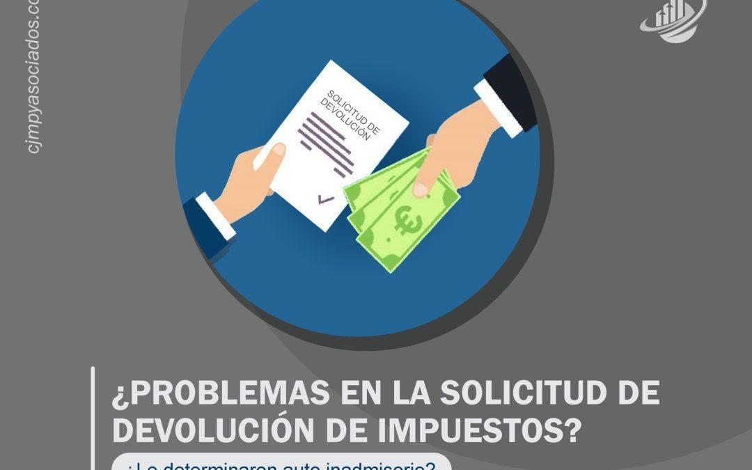 ¿Problemas en la solicitud de devolución de impuestos?