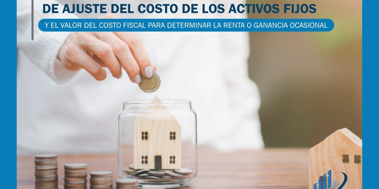 Decreto 1763 de 2020 fijó el porcentaje de ajuste del costo de los activos fijos y el valor del costo fiscal para determinar la renta o ganancia ocasional