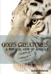 GOD'S CREATURES : A Biblical View of Animals