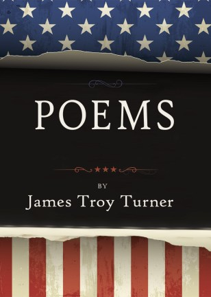 POEMS by James Troy Turner