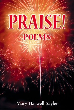 Praise! Poems by Mary Harwell Sayler