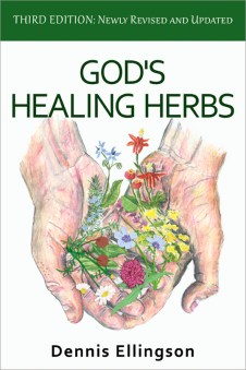 GOD'S HEALING HERBS: Third Edition Newly Revised and Updated