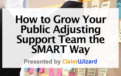 How to Grow Your Public Adjusting Support Team the SMART Way