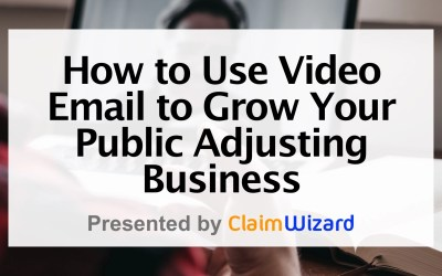 How to Use Video Email to Grow Your Public Adjusting Business