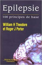 EPILEPSIE – CENT PRINCIPES DE BASE – THEODORE WILLIAM H.