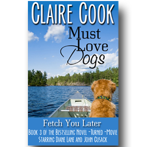 Must Love Dogs Series Claire Cook