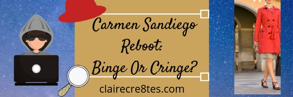 Netflix's Carmen Sandiego: Binge or Cringe? Full Review!