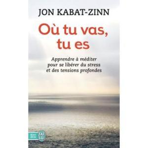 ou tu vas tu es Kabat Zinn