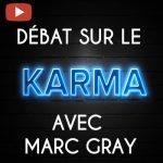 Débat sur le karma avec Marc Gray