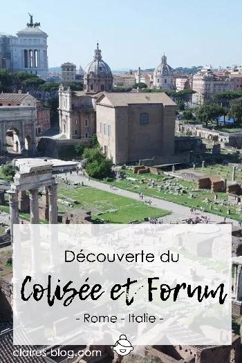 Découverte du Colisée et du Forum à Rome - Italie