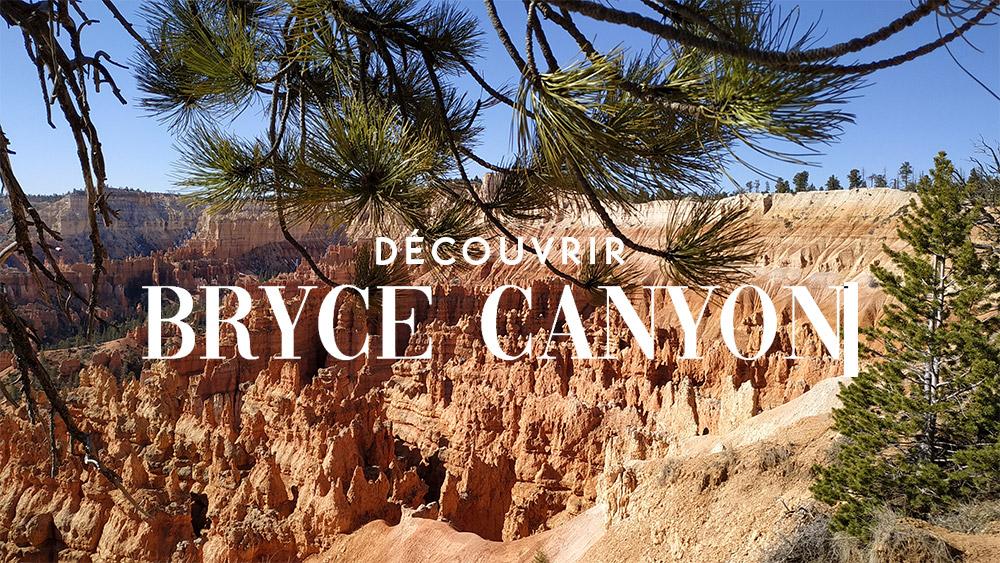 découvrir bryce canyon