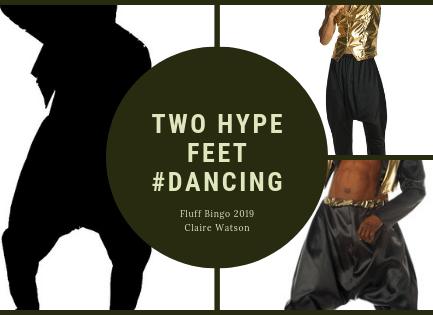 Two Hype Feet — Dancing — Fluff Bingo 2019