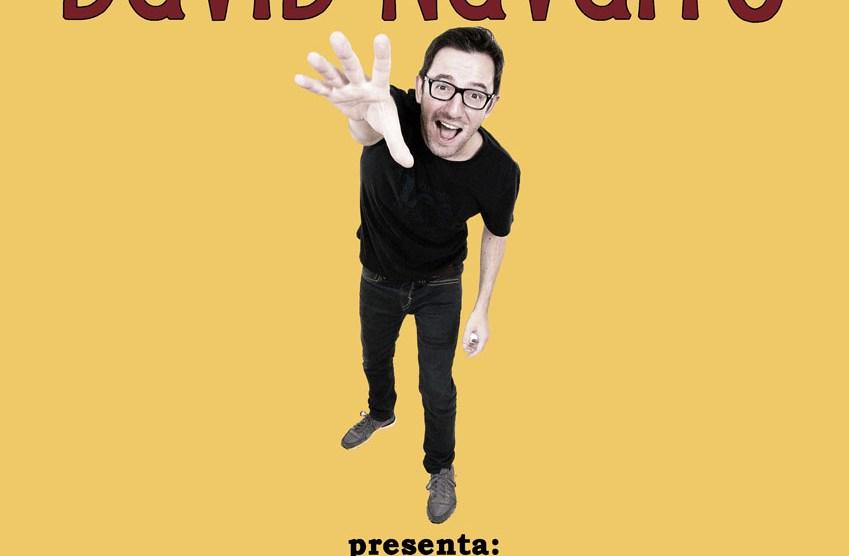 """Viernes 19 de febrero. DAVID NAVARRO """"El Show de David Navarro"""""""