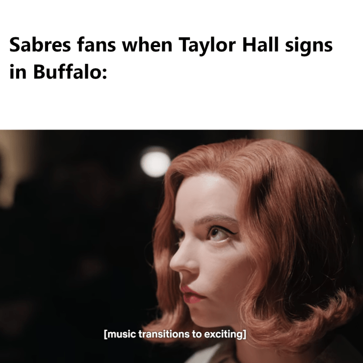 "Meme with an image text saying ""Music Transitions to Exciting"" and a caption of Sabres fans when Taylor Hall signs in Buffalo"