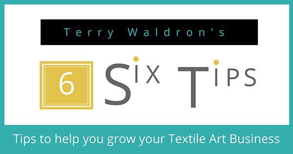 Art Quilt Teacher - Terry Waldron's Teaching Tips