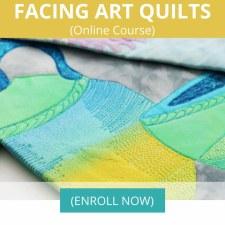 Facing Art Quilts (FAQ) – An Online Course