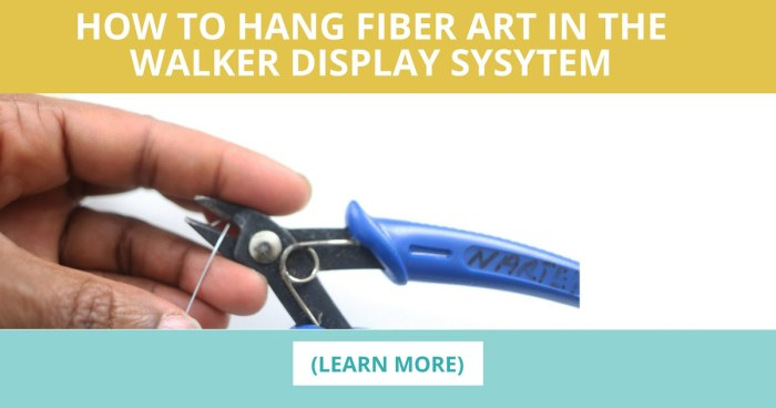 How to Prepare Fiber Art for the Walker Display System