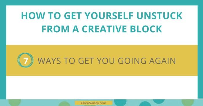 Stuck creatively | Creative Blocks | Get Unstuck