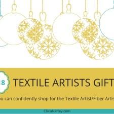 2018 Textile Artist Holiday Wish List | Fiber Artist Gift Guide