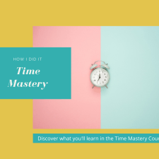 How I did it – Time Mastery Course