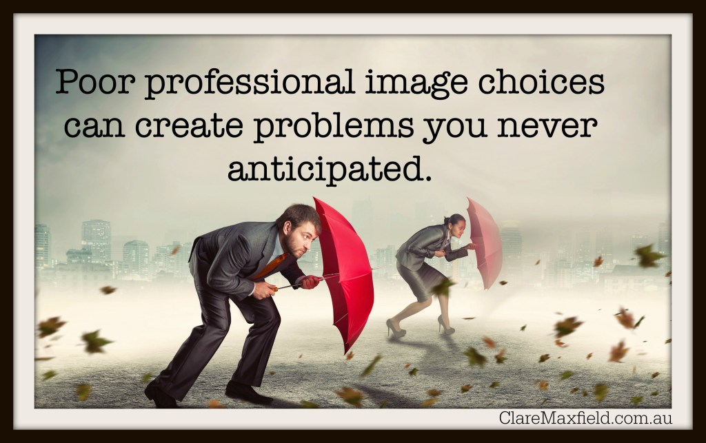 Poor professional image choices can create problems you never anticipated