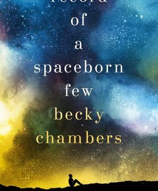 Record of a Spaceborn Few, by Becky Chambers – a review