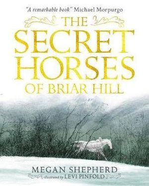 The Secret Horses of Briar Hill, by Megan Shepherd – a review