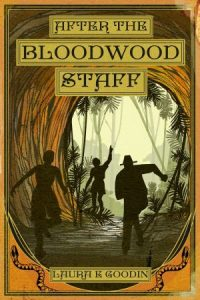 After The Bloodwood Staff by Laura E Goodin